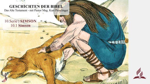 GESCHICHTEN DER BIBEL: 10.1 Simson – 10.SIMSON | Pastor Mag. Kurt Piesslinger