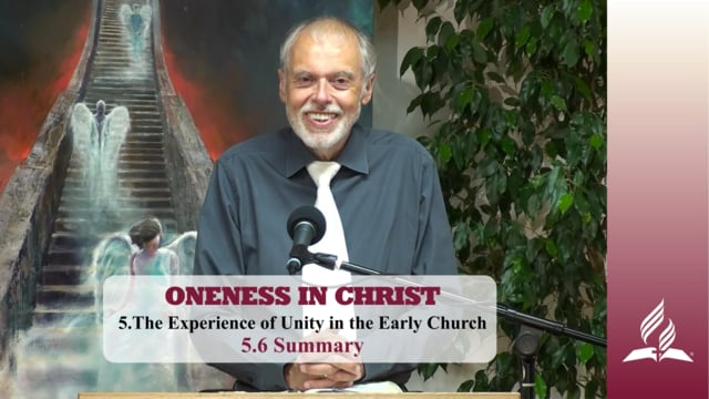5.6 Summary – THE EXPERIENCE OF UNITY IN THE EARLY CHURCH | Pastor Kurt Piesslinger, M.A.