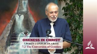 7.2 The Conversion of Gentiles – WHEN CONFLICTS ARISE | Pastor Kurt Piesslinger, M.A.