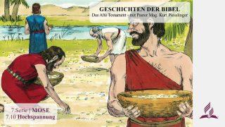 GESCHICHTEN DER BIBEL: 7.10 Hochspannung – 7.MOSE | Pastor Mag. Kurt Piesslinger