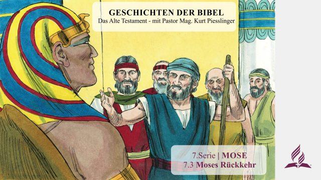 GESCHICHTEN DER BIBEL: 7.3 Moses Rückkehr – 7.MOSE | Pastor Mag. Kurt Piesslinger