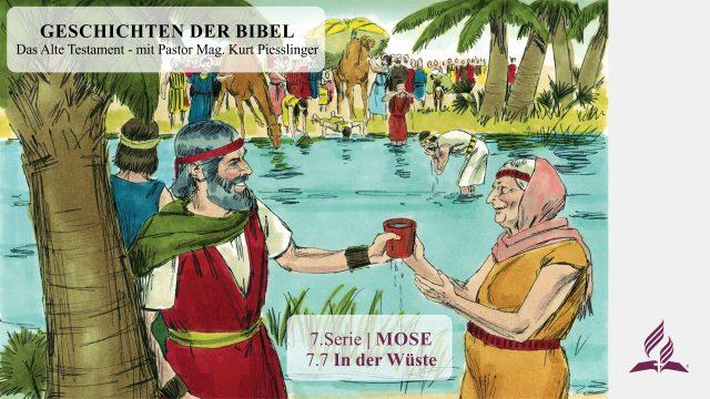 GESCHICHTEN DER BIBEL: 7.7 In der Wüste – 7.MOSE   Pastor Mag. Kurt Piesslinger