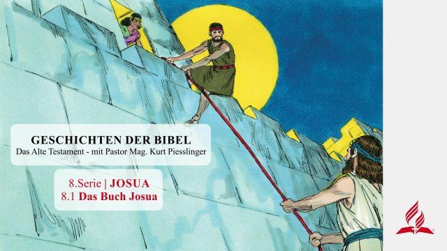 GESCHICHTEN DER BIBEL: 8.1 Das Buch Josua – 8.JOSUA | Pastor Mag. Kurt Piesslinger