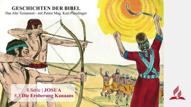 GESCHICHTEN DER BIBEL: 8.3 Die Eroberung Kanaans – 8.JOSUA | Pastor Mag. Kurt Piesslinger