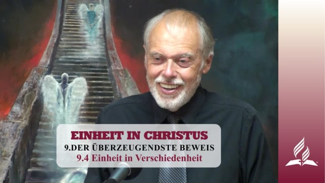 9.4 Einheit in Verschiedenheit – DER ÜBERZEUGENDSTE BEWEIS | Pastor Mag. Kurt Piesslinger