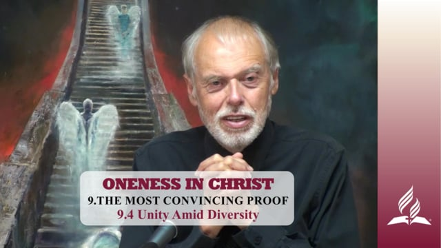 9.4 Unity Amid Diversity – THE MOST CONVINCING PROOF | Pastor Kurt Piesslinger, M.A.