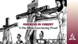 9.THE MOST CONVINCING PROOF – ONENESS IN CHRIST | Pastor Kurt Piesslinger, M.A.