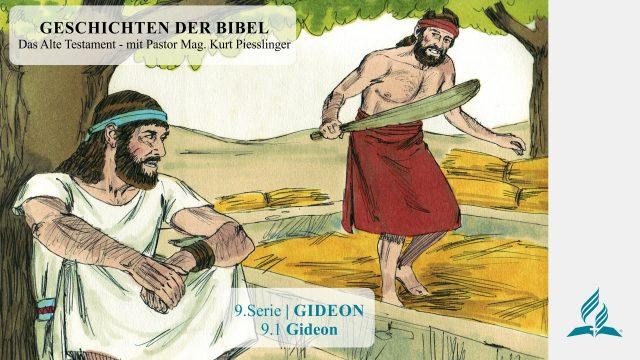 GESCHICHTEN DER BIBEL: 9.1 Gideon – 9.GIDEON | Pastor Mag. Kurt Piesslinger
