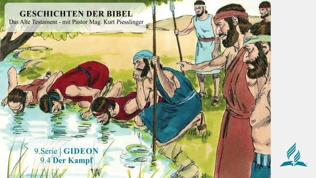 GESCHICHTEN DER BIBEL: 9.4 Der Kampf – 9.GIDEON | Pastor Mag. Kurt Piesslinger