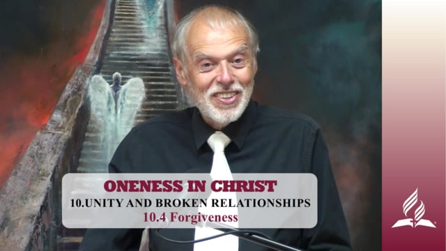 10.4 Forgiveness – UNITY AND BROKEN RELATIONSHIPS | Pastor Kurt Piesslinger, M.A.