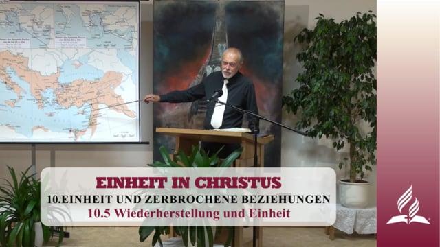 10.5 Wiederherstellung und Einheit – EINHEIT UND ZERBROCHENE BEZIEHUNGEN | Pastor Mag. Kurt Piesslinger