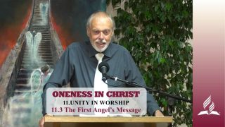 11.3 The First Angel's Message – UNITY IN WORSHIP | Pastor Kurt Piesslinger, M.A.