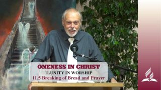 11.5 Breaking of Bread and Prayer – UNITY IN WORSHIP | Pastor Kurt Piesslinger, M.A.