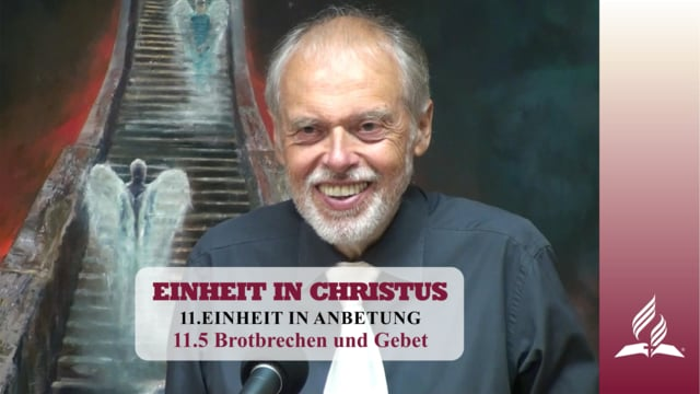 11.5 Brotbrechen und Gebet – EINHEIT IN ANBETUNG | Pastor Mag. Kurt Piesslinger