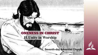 11.UNITY IN WORSHIP – ONENESS IN CHRIST | Pastor Kurt Piesslinger, M.A.