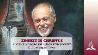 12.2 Leitung als Dienst – GEMEINDEORGANISATION UND EINHEIT | Pastor Mag. Kurt Piesslinger
