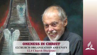 12.4 Church Discipline – CHURCH ORGANIZATION AND UNITY | Pastor Kurt Piesslinger, M.A.