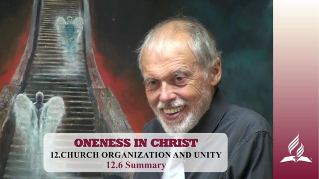 12.6 Summary – CHURCH ORGANIZATION AND UNITY | Pastor Kurt Piesslinger, M.A.