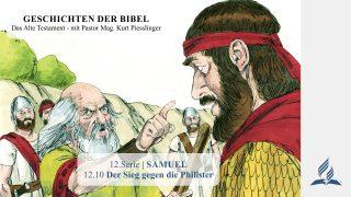 GESCHICHTEN DER BIBEL: 12.10 Der Sieg gegen die Philister – 12.SAMUEL | Pastor Mag. Kurt Piesslinger