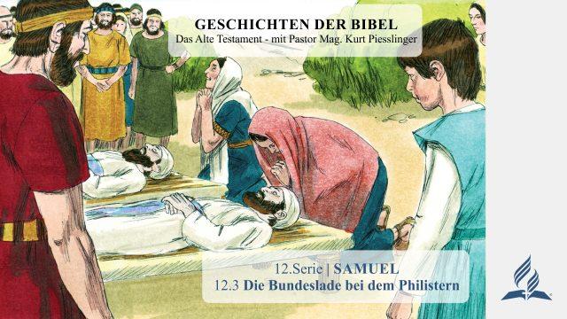 GESCHICHTEN DER BIBEL: 12.3 Die Bundeslade bei dem Philistern – 12.SAMUEL | Pastor Mag. Kurt Piesslinger