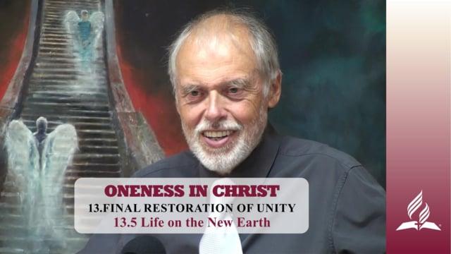 13.5 Life on the New Earth – FINAL RESTORATION OF UNITY | Pastor Kurt Piesslinger, M.A.