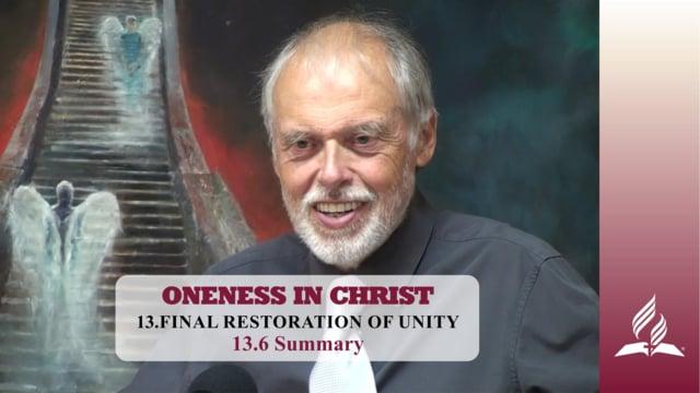 13.6 Summary – FINAL RESTORATION OF UNITY | Pastor Kurt Piesslinger, M.A.