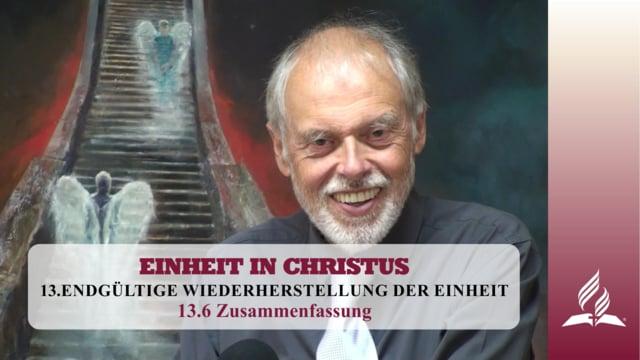 13.6 Zusammenfassung – ENDGÜLTIGE WIEDERHERSTELLUNG DER EINHEIT | Pastor Mag. Kurt Piesslinger