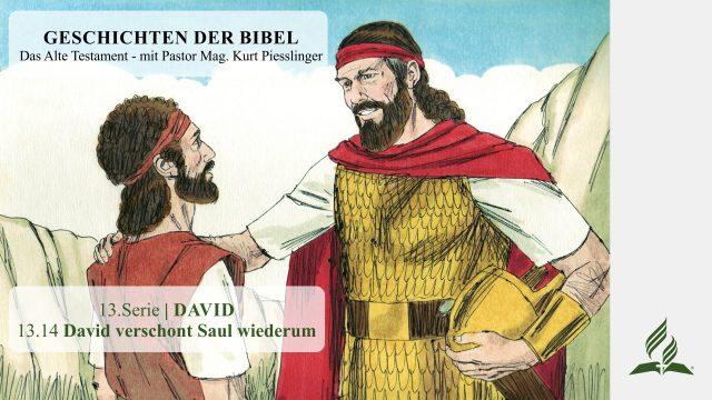 GESCHICHTEN DER BIBEL: 13.14 David verschont Saul wiederum – 13.DAVID | Pastor Mag. Kurt Piesslinger