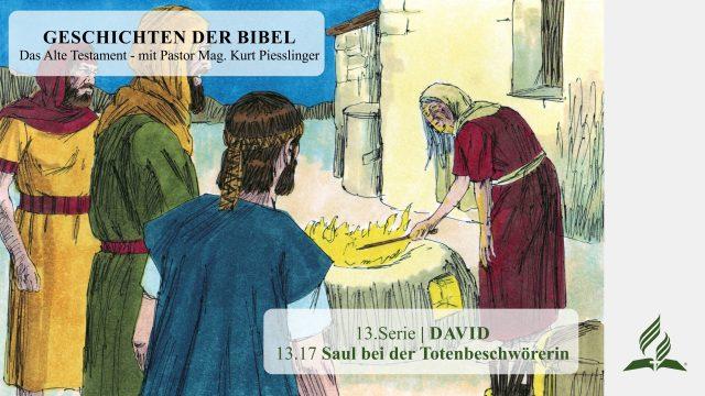 GESCHICHTEN DER BIBEL: 13.17 Saul bei der Totenbeschwörerin – 13.DAVID | Kurt Piesslinger