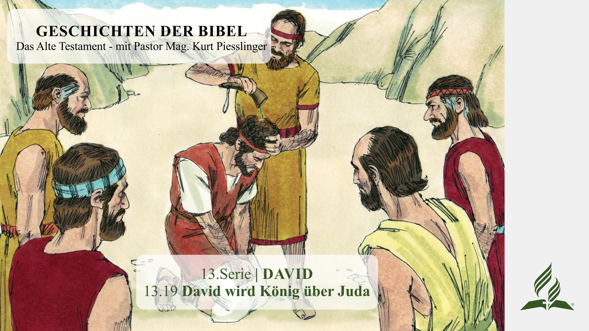 13.19 David wird König über Juda x