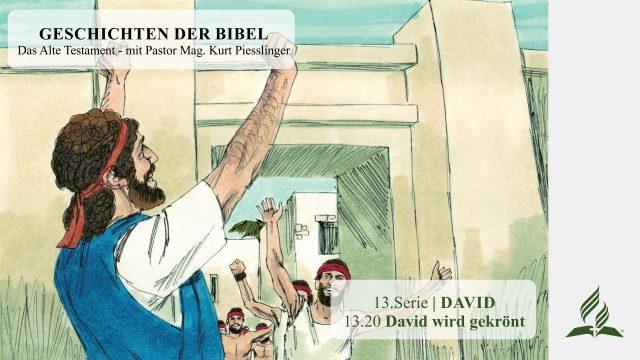 GESCHICHTEN DER BIBEL: 13.20 David wird gekrönt – 13.DAVID | Pastor Mag. Kurt Piesslinger