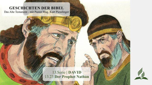 GESCHICHTEN DER BIBEL: 13.23 Der Prophet Nathan – 13.DAVID | Pastor Mag. Kurt Piesslinger