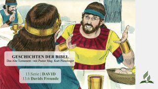GESCHICHTEN DER BIBEL: 13.6 Davids Freunde – 13.DAVID | Pastor Mag. Kurt Piesslinger