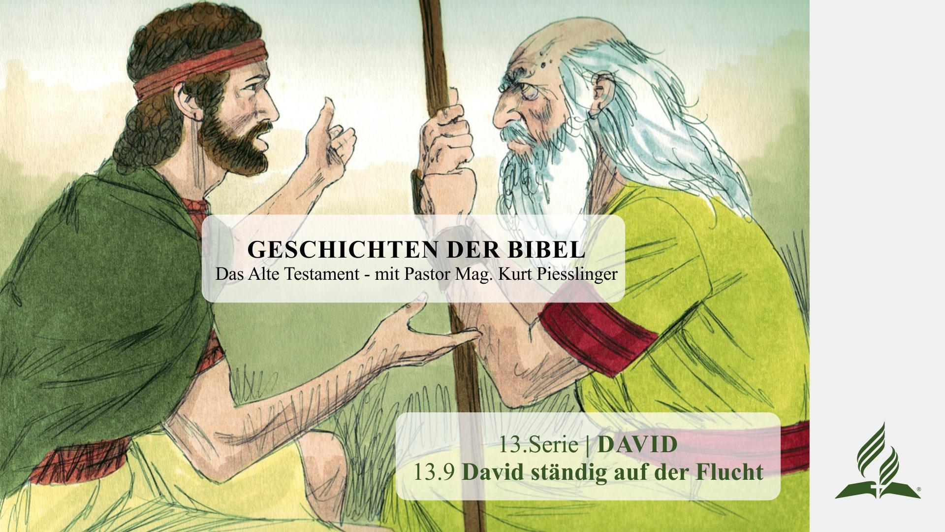 13.9 David ständig auf der Flucht x