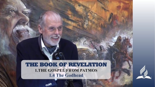 1.4 The Godhead – THE GOSPEL FROM PATMOS | Pastor Kurt Piesslinger, M.A.
