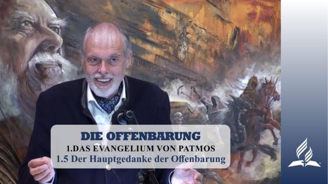 1.5 Der Hauptgedanke der Offenbarung – DAS EVANGELIUM VON PATMOS | Pastor Mag. Kurt Piesslinger