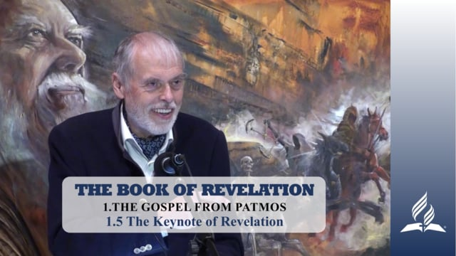 1.5 The Keynote of Revelation – THE GOSPEL FROM PATMOS | Pastor Kurt Piesslinger, M.A.