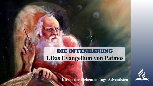1.DAS EVANGELIUM VON PATMOS – DIE OFFENBARUNG | Pastor Mag. Kurt Piesslinger