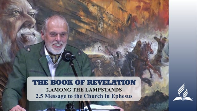 2.5 Message to the Church in Ephesus – AMONG THE LAMPSTANDS | Pastor Kurt Piesslinger, M.A