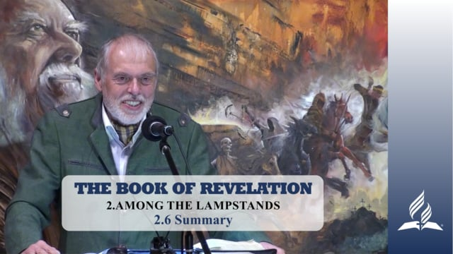 2.6 Summary – AMONG THE LAMPSTANDS | Pastor Kurt Piesslinger, M.A