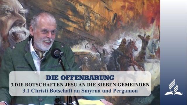 3.1 Christi Botschaft an Smyrna und Pergamon – DIE BOTSCHAFTEN JESU AN DIE SIEBEN GEMEINDEN   Pastor Mag. Kurt Piesslinger