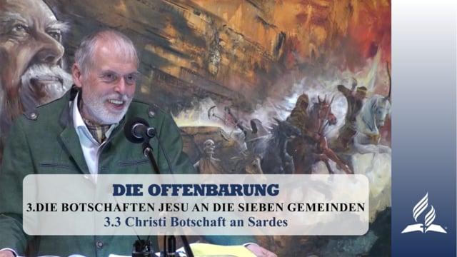 3.3 Christi Botschaft an Sardes – DIE BOTSCHAFTEN JESU AN DIE SIEBEN GEMEINDEN   Pastor Mag. Kurt Piesslinger