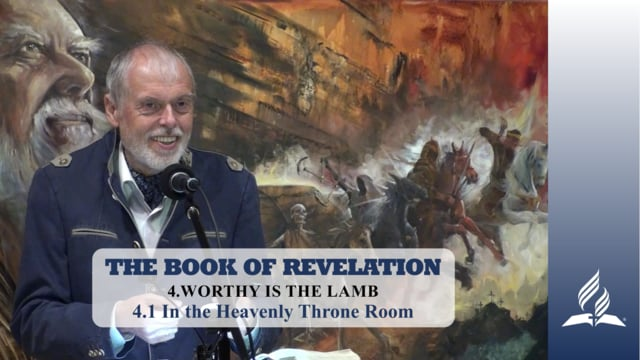 4.1 In the Heavenly Throne Room – WORTHY IS THE LAMB | Pastor Kurt Piesslinger, M.A.