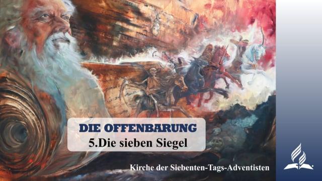 5.DIE SIEBEN SIEGEL – DIE OFFENBARUNG   Pastor Mag. Kurt Piesslinger