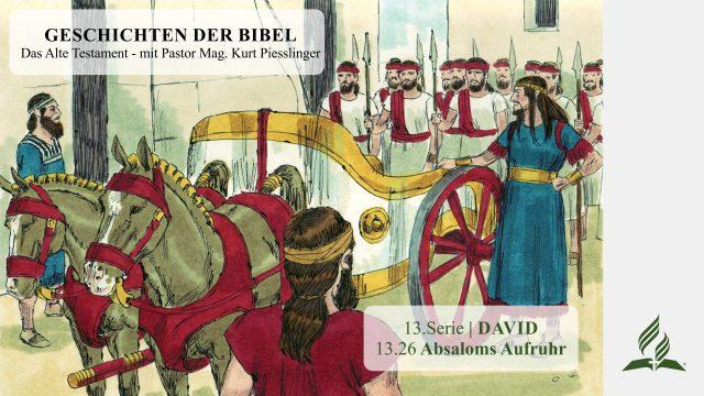 GESCHICHTEN DER BIBEL: 13.26 Absaloms Aufruhr – 13.DAVID | Pastor Mag. Kurt Piesslinger