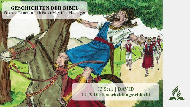 GESCHICHTEN DER BIBEL: 13.29 Die Entscheidungsschlacht – 13.DAVID | Pastor Mag. Kurt Piesslinger