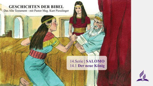 GESCHICHTEN DER BIBEL: 14.1 Der Neue König – 14.SALOMO | Pastor Mag. Kurt Piesslinger