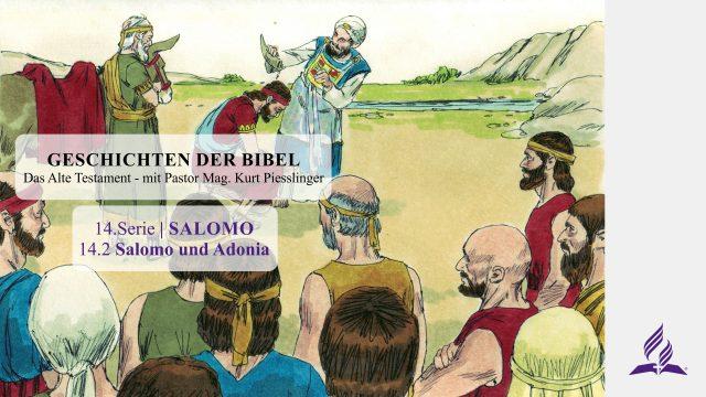 GESCHICHTEN DER BIBEL: 14.2 Salomo und Adonia – 14.SALOMO   Pastor Mag. Kurt Piesslinger