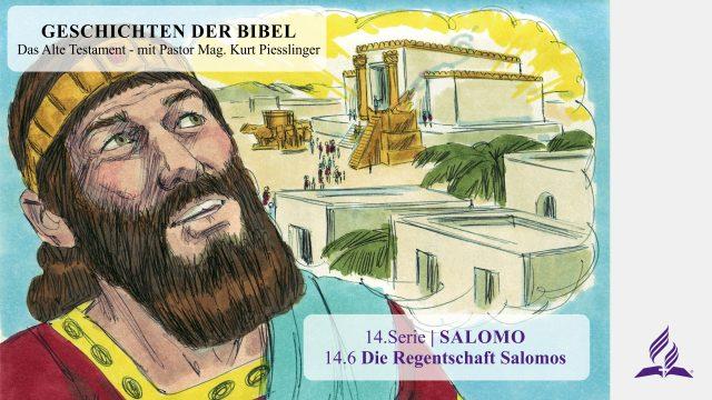 GESCHICHTEN DER BIBEL: 14.6 Die Regentschaft Salomos – 14.SALOMO   Pastor Mag. Kurt Piesslinger