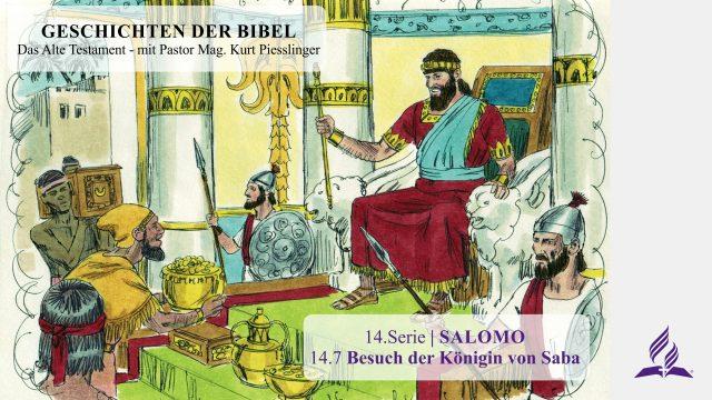 GESCHICHTEN DER BIBEL: 14.7 Besuch der Königin von Saba – 14.SALOMO   Pastor Mag. Kurt Piesslinger